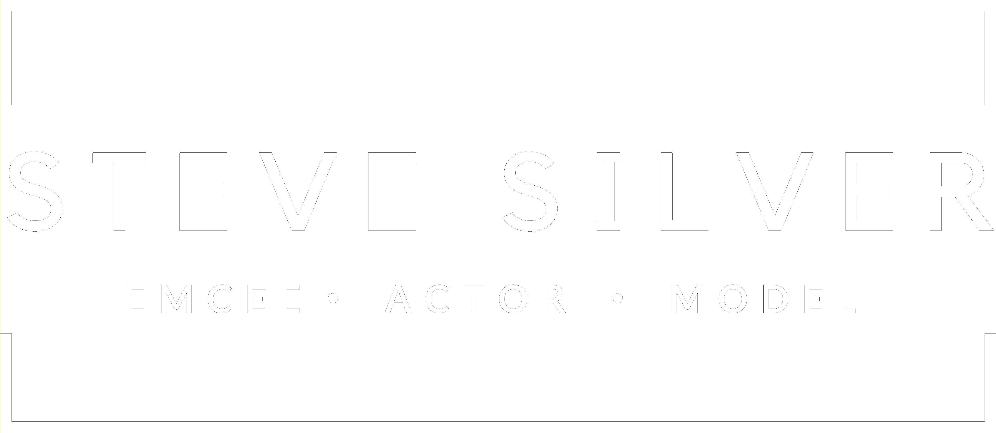 Steve B. Silver - EMCEE • ACTOR • MODEL